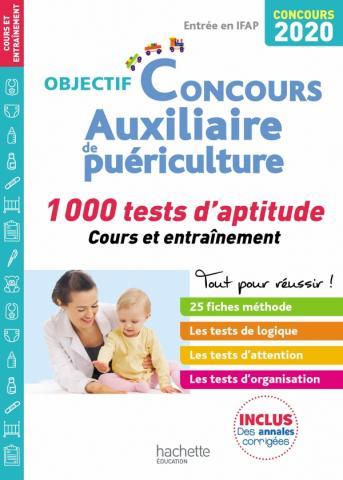 Objectif Concours 2020 Auxiliaire de Puériculture : 1 000 tests d'aptitude