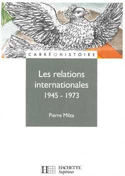 Les relations internationales 1945-1973