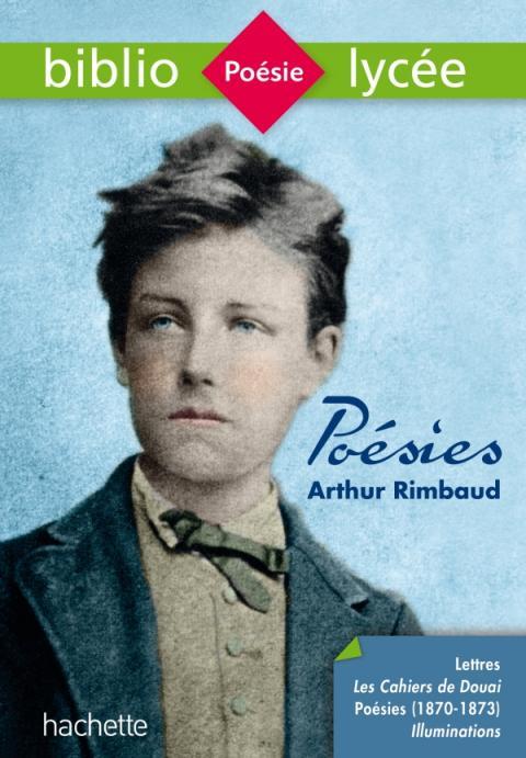 Bibliolycée - Poésies (dont les Cahiers de Douai), Arthur Rimbaud