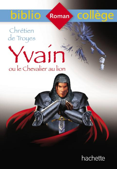 Bibliocollège Yvain ou le Chevalier au lion, Chrétien de Troyes