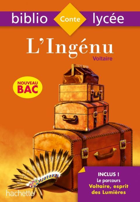 BiblioLycée L'ingénu Voltaire Bac 2020 - Parcours Voltaire, esprit des lumières (texte intégral)