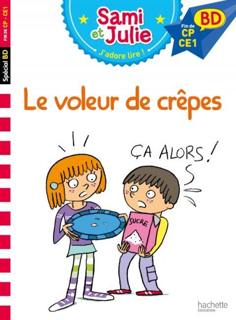 J'apprends à lire avec Sami et Julie BD : Le voleur de crêpes ?