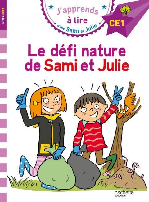 Sami et Julie CE1 Le défi Nature de Sami et Julie
