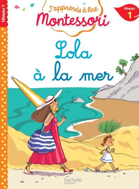 Lola à la mer, niveau 1 - J'apprends à lire Montessori