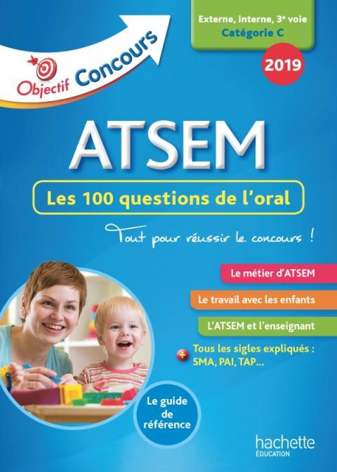 Objectif Concours 2019 ATSEM 100 questions/réponses pour l'oral