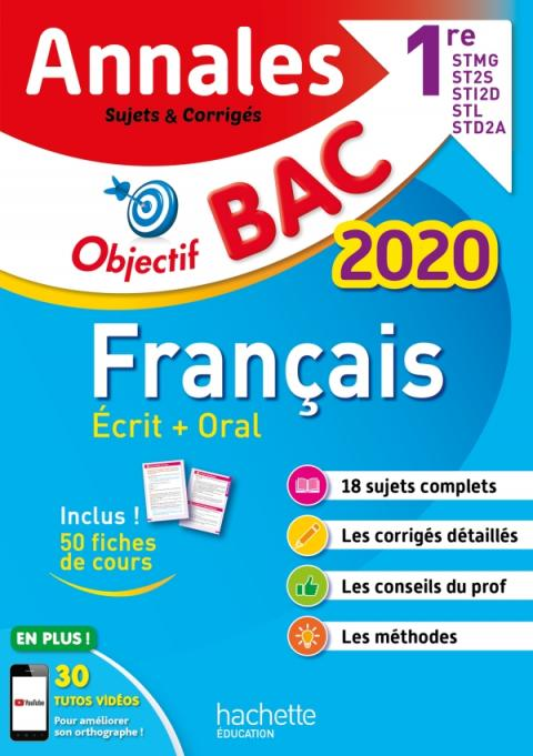 Objectif BAC - Annales 2020 Français 1ères Technologiques Ecrit + Oral