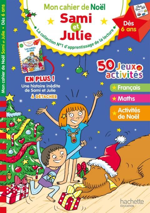 Mon cahier de Noël avec Sami et Julie Dès 6 ans
