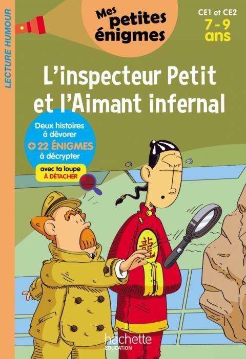L'inspecteur Petit et l'Aimant infernal - Mes petites énigmes CE1 et CE2 - Cahier de vacances